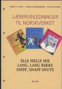 Lærerveiledninger til norskverket: Elle melle mie, Lang lang rekke, Snipp, snapp snute