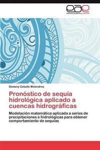 Pronostico de Sequia Hidrologica Aplicado a Cuencas Hidrograficas
