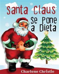 Santa Claus Se Pone a Dieta