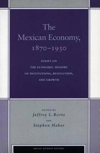 The Mexican Economy, 1870-1930