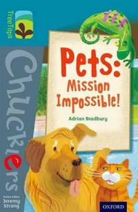 Oxford Reading Tree TreeTops Chucklers  Level 9  Pets  Mission Impossible  - Adrian Bradbury - böcker (9780198391784)     Bokhandel