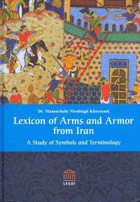 Lexicon of Arms and Armor from Iran: A Study of Symbols and Terminology