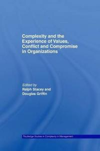 Complexity and the Experience of Values, Conflict and Compromise in Organizations