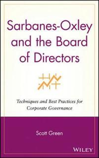 Sarbanes-Oxley and the Board of Directors: Techniques and Best Practices fo