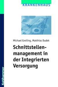 Schnittstellenmanagement in Der Integrierten Versorgung: Eine Analyse Der Informations- Und Dokumentationsablaufe