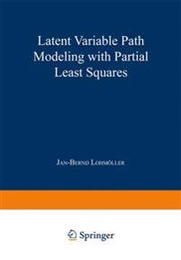 Latent Variable Path Modeling with Partial Least Squares