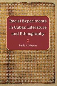 Racial Experiments in Cuban Literature and Ethnography