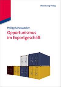 Opportunismus Im Exportgeschäft