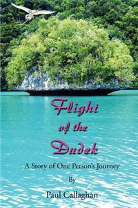 Flight of the Dudek: A Story of One Person's Journey