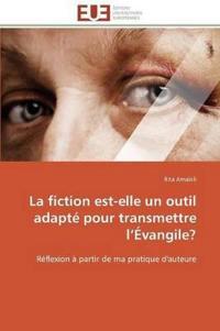 La Fiction Est-Elle Un Outil Adapte Pour Transmettre L Evangile?