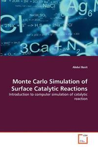 Monte Carlo Simulation of Surface Catalytic Reactions