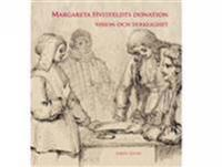 Margareta Hvitfeldts donation - vision och verklighet
