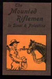 Mounted Riflemen in Sinai and Palestine
