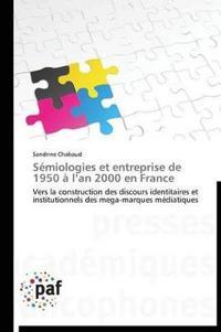 S�miologies Et Entreprise de 1950 � L an 2000 En France