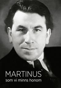 Martinus som vi minns honom