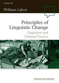 Principles of Linguistic Change, Volume III, Cognitive and Cultural Factors