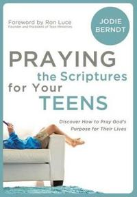 Praying the Scriptures for Your Teenager