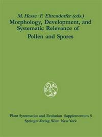 Morphology, Development, and Systematic Relevance of Pollen and Spores