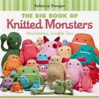 Big book of knitted monsters - mischievous, lovable toys