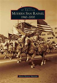 Modern San Rafael: 1940-2000