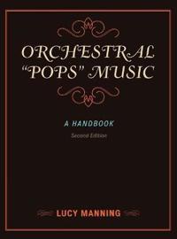 "Orchestral ""pops"" Music: A Handbook"