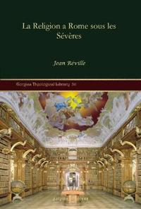 La Religion a Rome Sous Les Severes