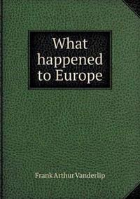 What Happened to Europe