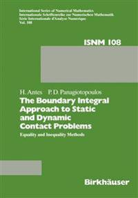 The Boundary Integral Approach to Static and Dynamic Contact Problems