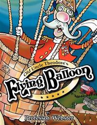 Old Uncle Theodore's Flying Balloon