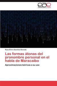 Las Formas Atonas del Pronombre Personal En El Habla de Maracaibo