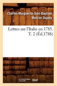 Lettres Sur L'Italie En 1785. T. 2 (Ed.1788)