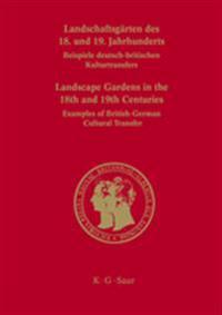 Landschaftsgärten Des 18. Und 19. Jahrhunderts / Landscape Gardens in the 18th and 19th Centuries