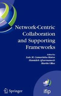 Network-Centric Collaboration and Supporting Frameworks