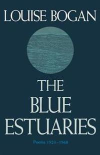 The Blue Estuaries: Poems: 1923-1968