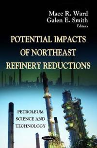 Potential Impacts of Northeast Refinery Reduction