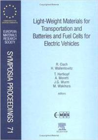 Light-Weight Materials for Transportation and Batteries and Fuel Cells for Electric Vehicles
