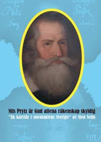 Nils Prytz är Gud allena räkenskap skyldig : en karriär i stormaktens Sverige