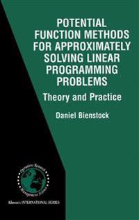Potential Function Methods for Approximately Solving Linear Programming Problems: Theory and Practice