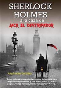 Sherlock Holmes a la Caza de Jack El Destripador