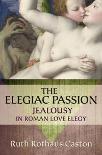 The Elegiac Passion