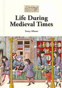 Life During Medieval Times