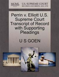 Perrin V. Elliott U.S. Supreme Court Transcript of Record with Supporting Pleadings