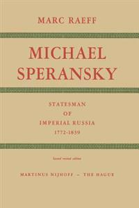 Michael Speransky Statesman of Imperial Russia 1772-1839