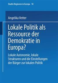 Lokale Politik ALS Ressource Der Demokratie in Europa?