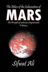 The Ethics of the Colonization of Mars