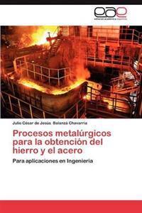 Procesos Metalurgicos Para La Obtencion del Hierro y El Acero