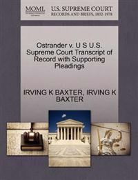 Ostrander V. U S U.S. Supreme Court Transcript of Record with Supporting Pleadings