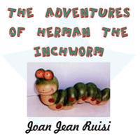 The Adventures of Herman the Inchworm