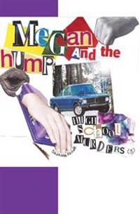 Megan and the Hump: High School Murder Series