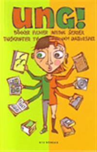 Ung! Böcker, filmer, musik, serier, tidskrifter, TV- och datorspel